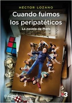 portada_cuando-fuimos-los-peripateticos-la-novela-de-merli_hector-lozano_201801291545